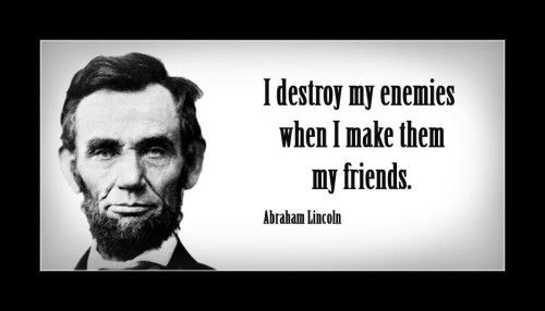 i-destroy-my-enemy-when-i-make-him-my-friend